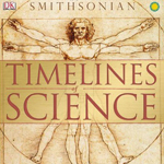 Smithsonian Timelines of Science (ages 14 Up)